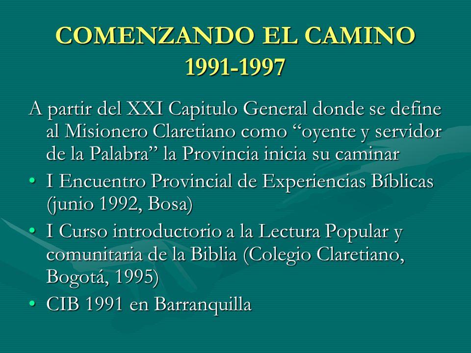 COMENZANDO EL CAMINO 1991-1997