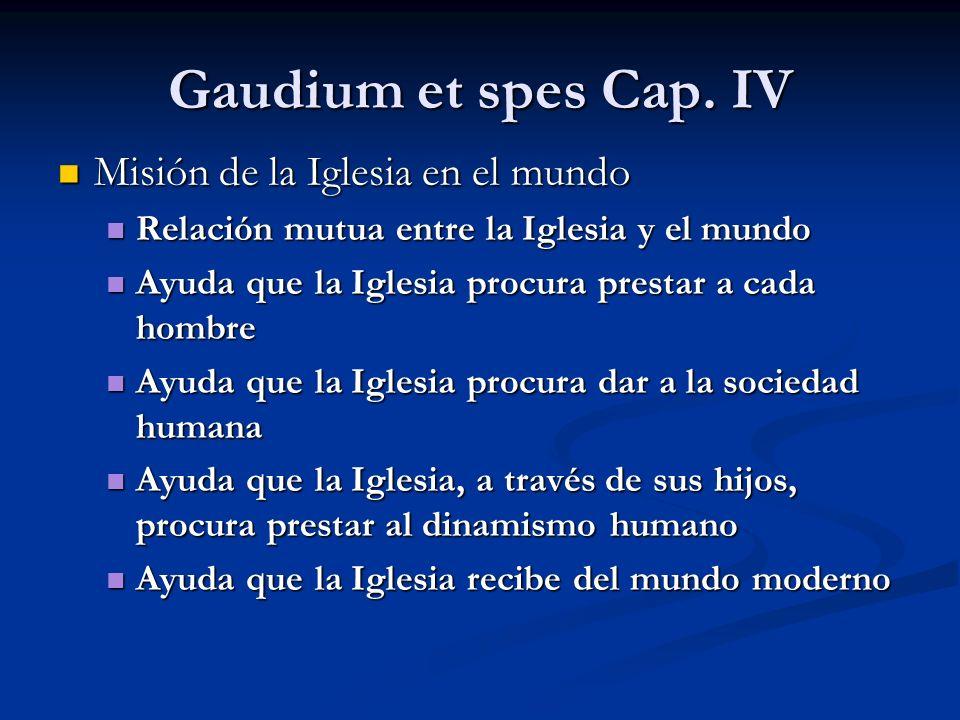 Gaudium et spes Cap. IV Misión de la Iglesia en el mundo