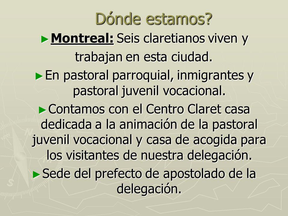 Dónde estamos Montreal: Seis claretianos viven y