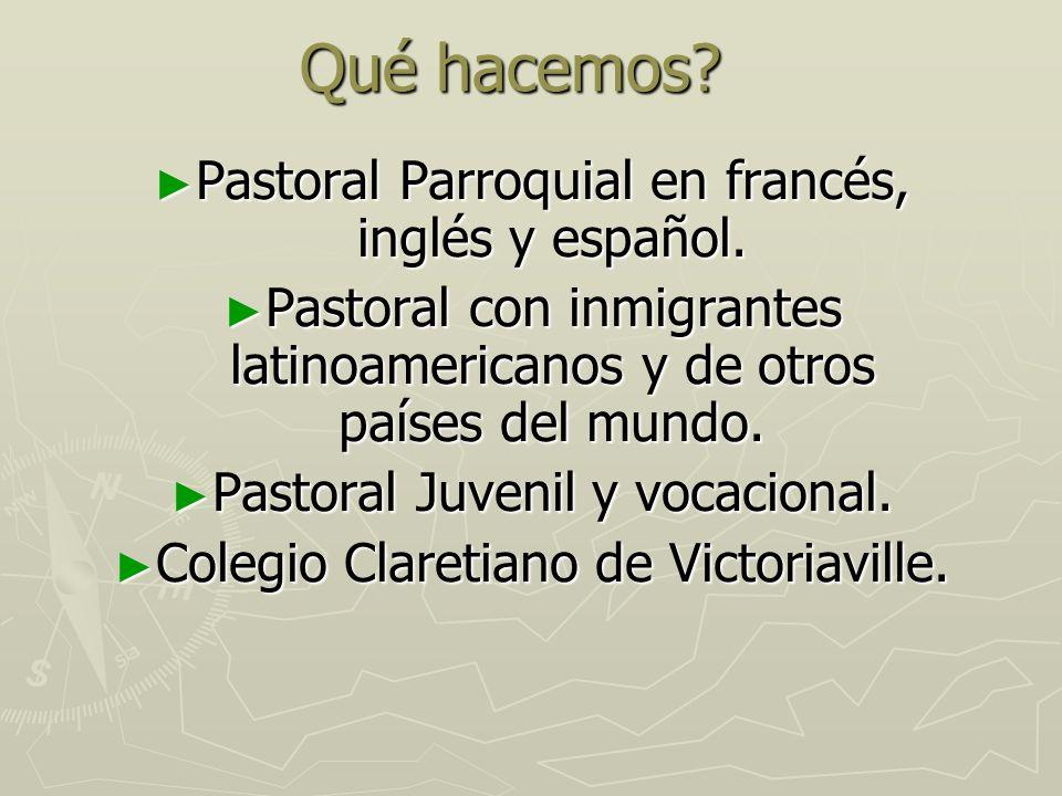 Qué hacemos Pastoral Parroquial en francés, inglés y español.