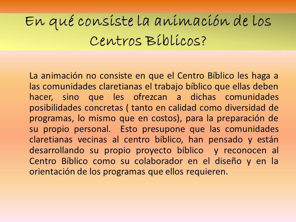 En qué consiste la animación de los Centros Bíblicos