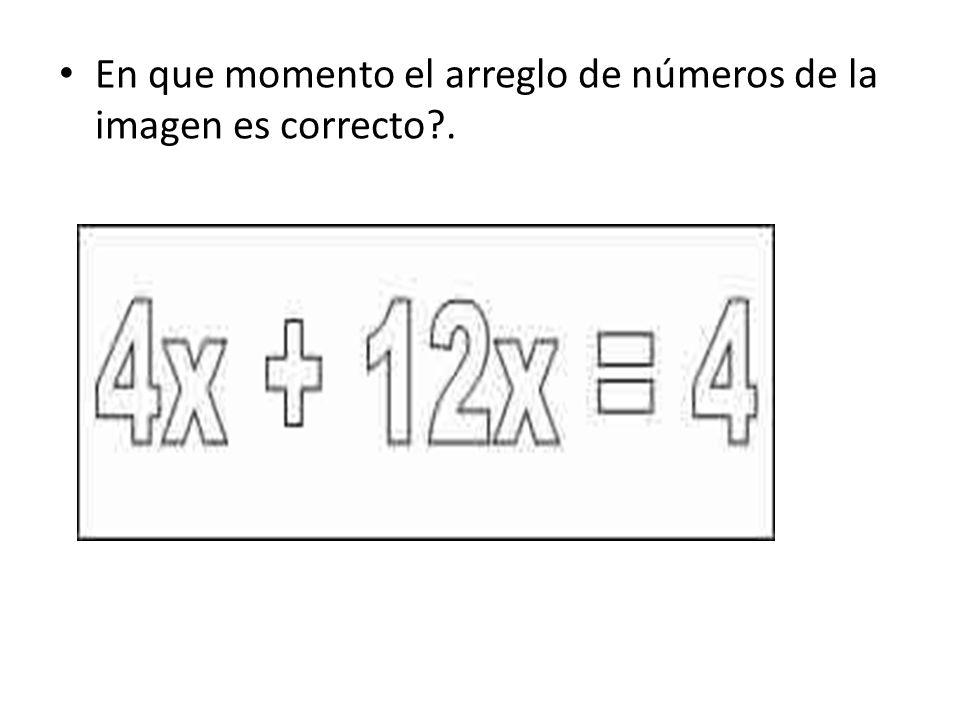 En que momento el arreglo de números de la imagen es correcto .
