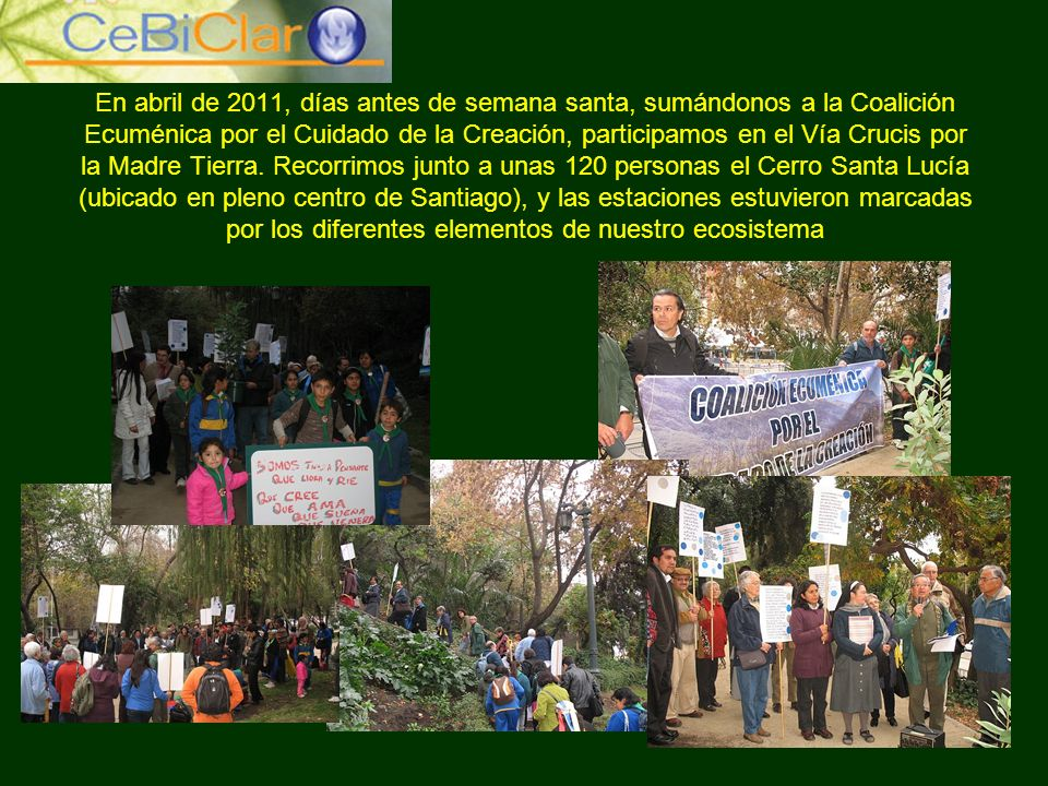 En abril de 2011, días antes de semana santa, sumándonos a la Coalición Ecuménica por el Cuidado de la Creación, participamos en el Vía Crucis por la Madre Tierra.