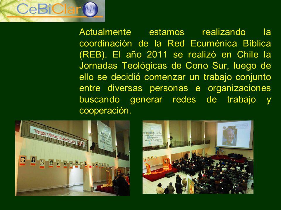 Actualmente estamos realizando la coordinación de la Red Ecuménica Bíblica (REB).