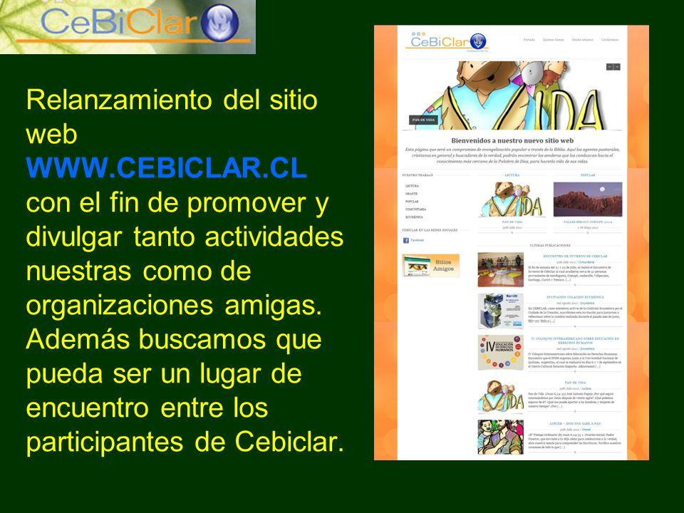 Relanzamiento del sitio web WWW.CEBICLAR.CL con el fin de promover y divulgar tanto actividades nuestras como de organizaciones amigas.