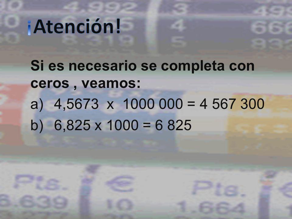 ¡Atención! Si es necesario se completa con ceros , veamos: