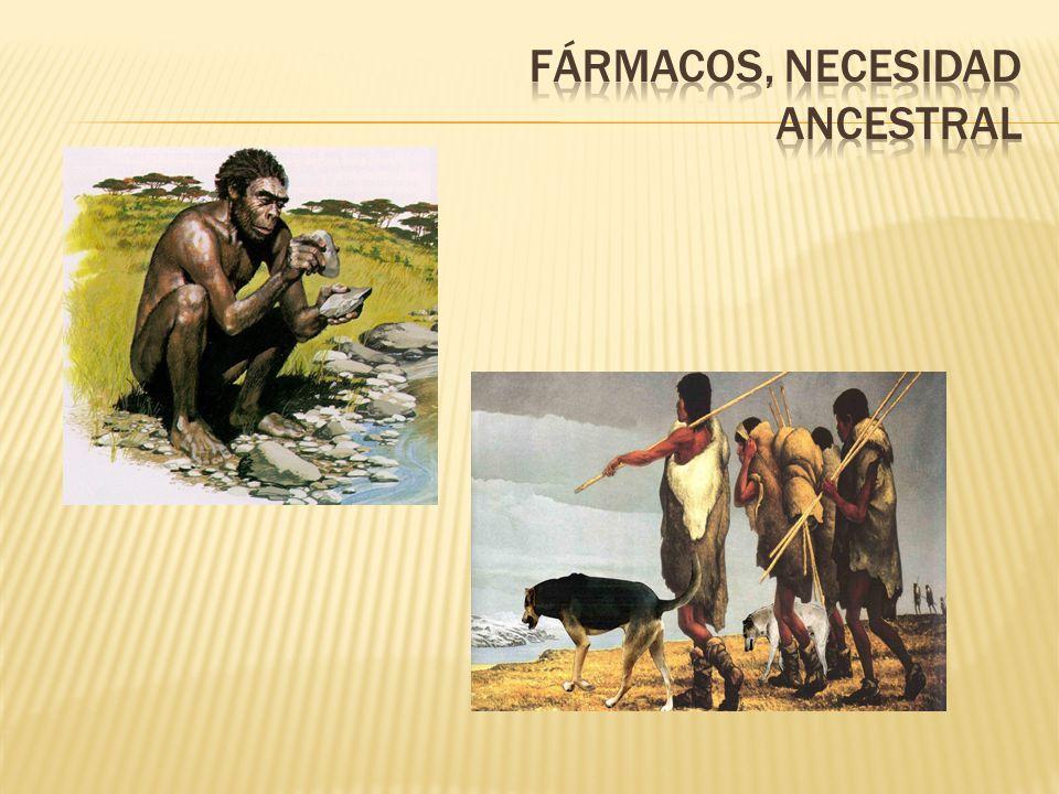 Fármacos, necesidad ancestral