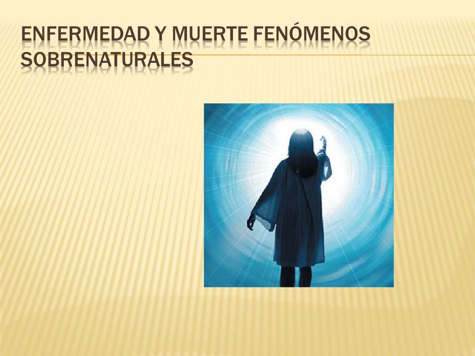 Enfermedad y muerte fenómenos sobrenaturales