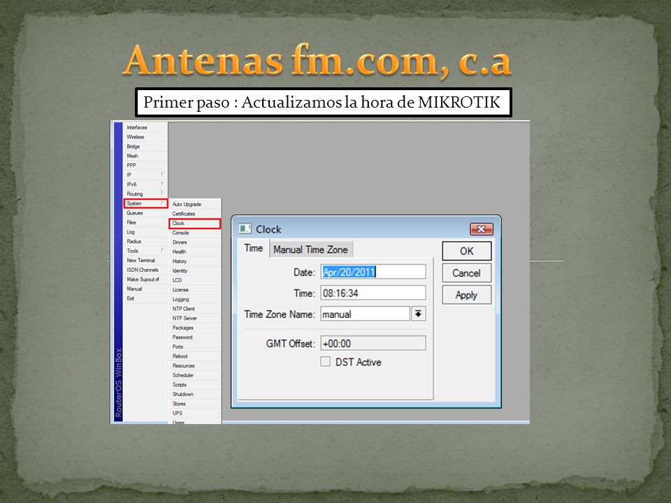 Antenas fm.com, c.a Primer paso : Actualizamos la hora de MIKROTIK