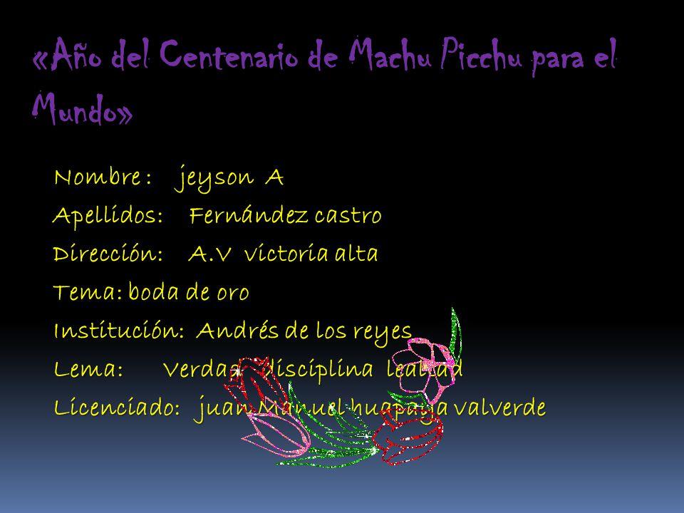 «Año del Centenario de Machu Picchu para el Mundo»