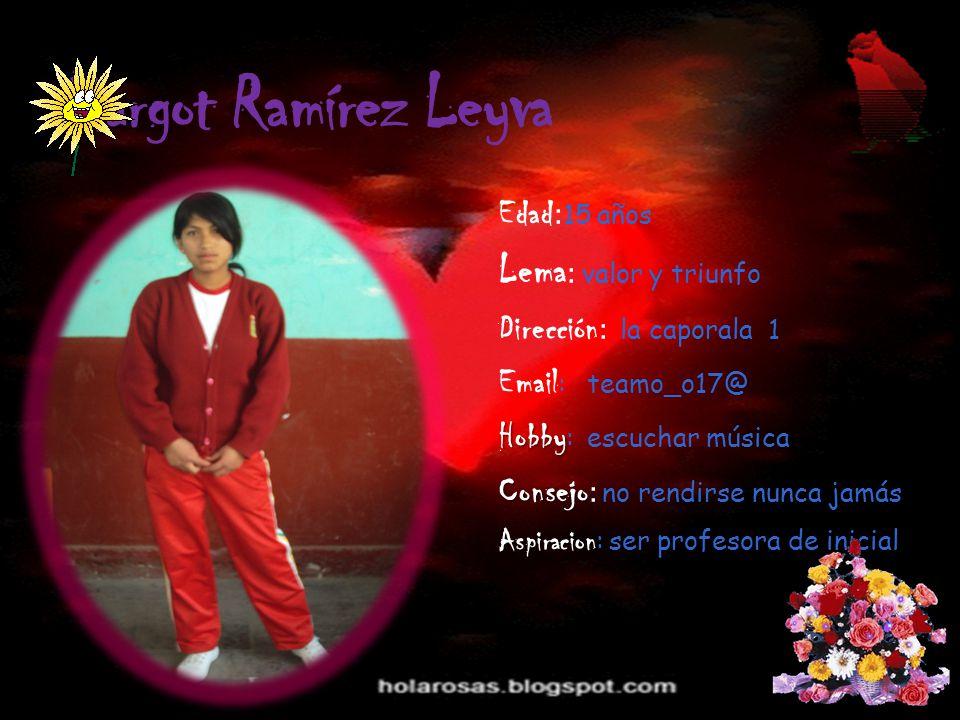 Margot Ramírez Leyva Lema: valor y triunfo Edad:15 años