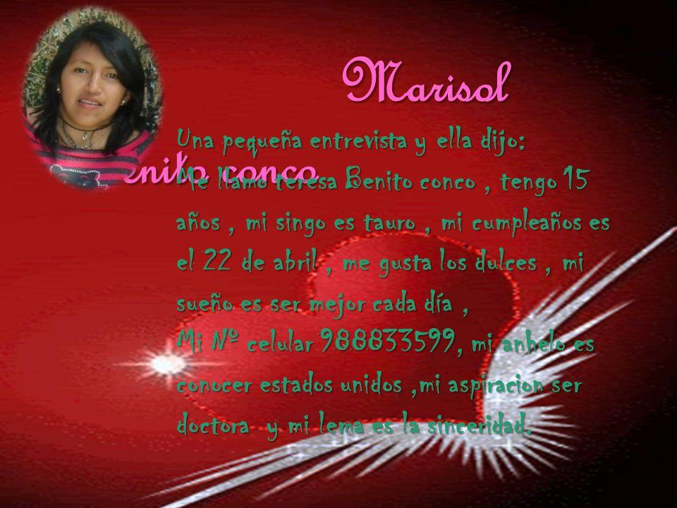Marisol Benito conco Una pequeña entrevista y ella dijo: