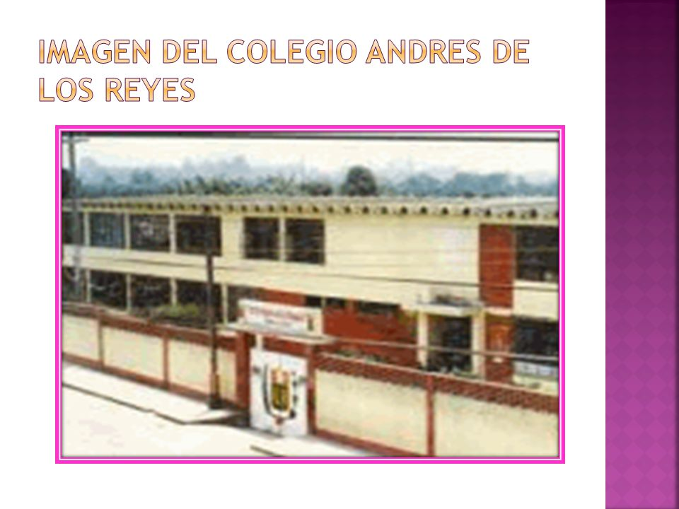 IMAGEN DEL COLEGIO ANDRES DE LOS REYES
