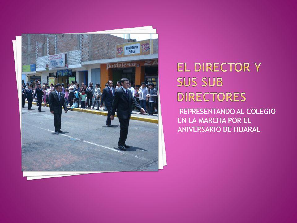 EL DIRECTOR Y SUS SUB DIRECTORES