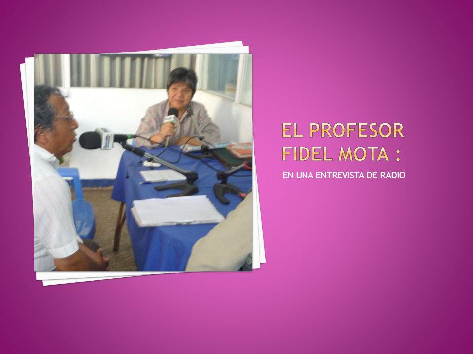 EL PROFESOR FIDEL MOTA :