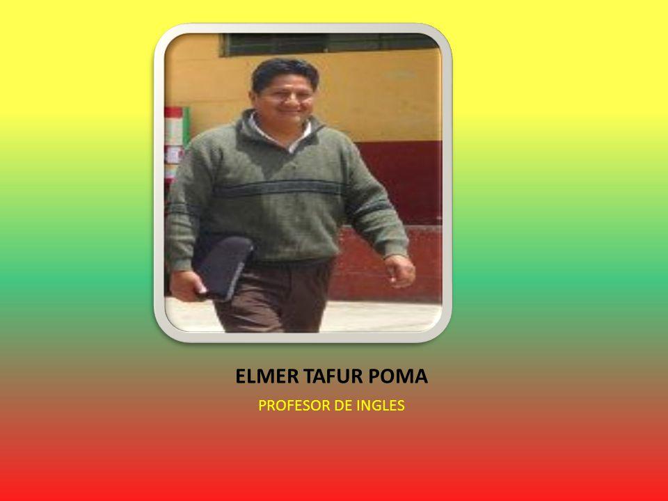 ELMER TAFUR POMA PROFESOR DE INGLES