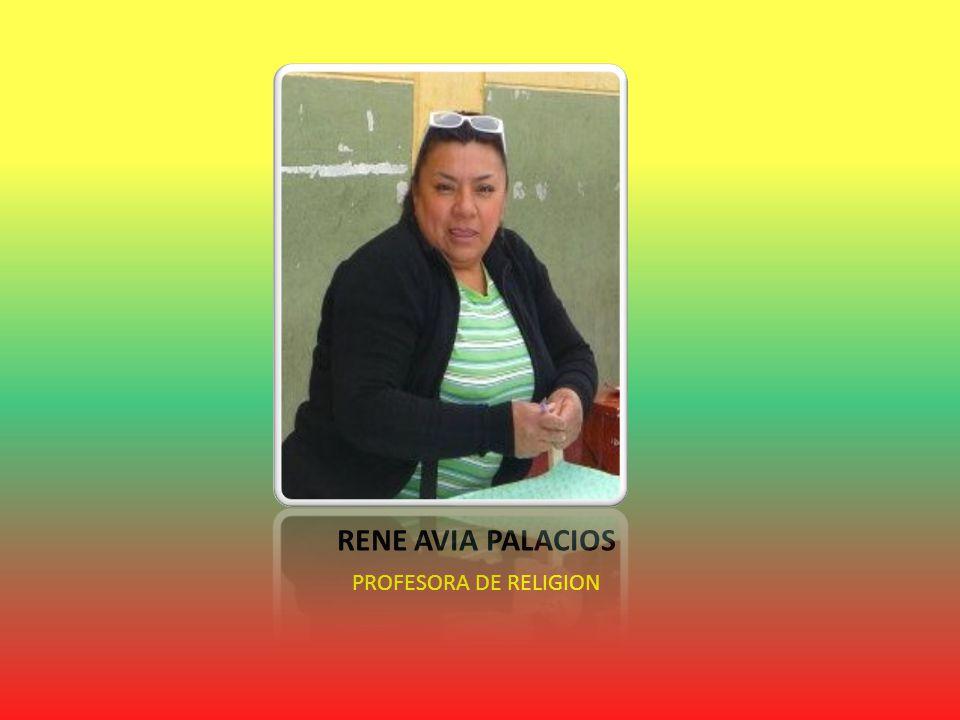 RENE AVIA PALACIOS PROFESORA DE RELIGION