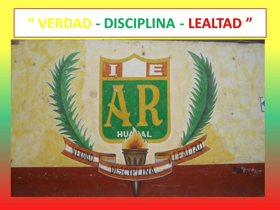 VERDAD - DISCIPLINA - LEALTAD