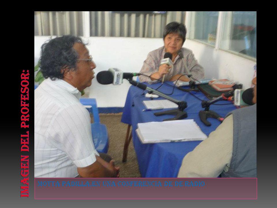 Imagen del profesor: Motta padilla,en una conferencia de de radio