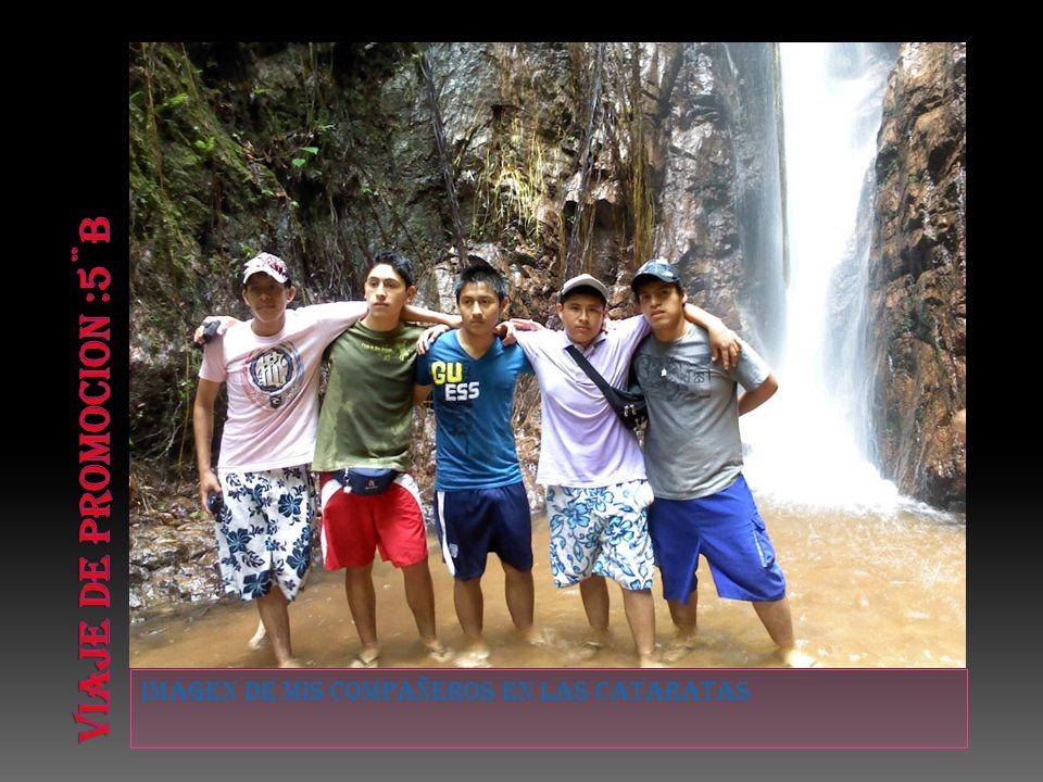 Viaje de promocion :5¨b Imagen de mis compañeros en las cataratas