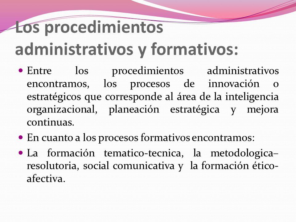 Los procedimientos administrativos y formativos: