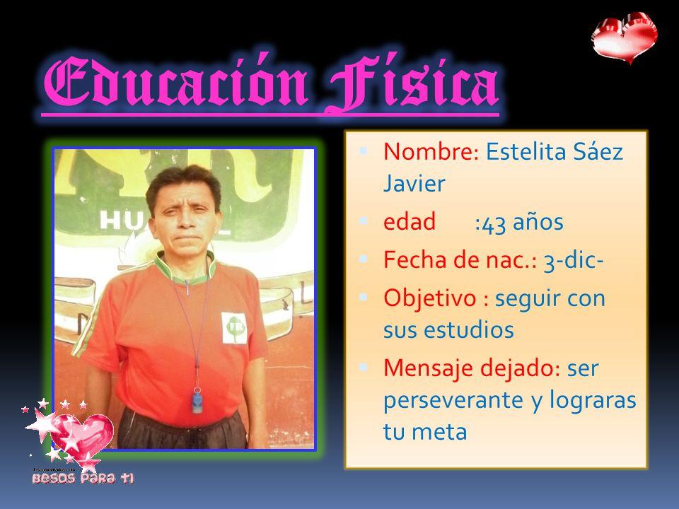 Educación Física Nombre: Estelita Sáez Javier edad :43 años