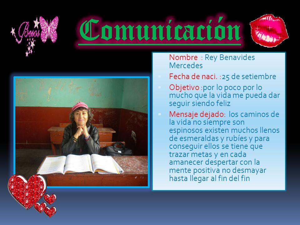 Comunicación Nombre : Rey Benavides Mercedes