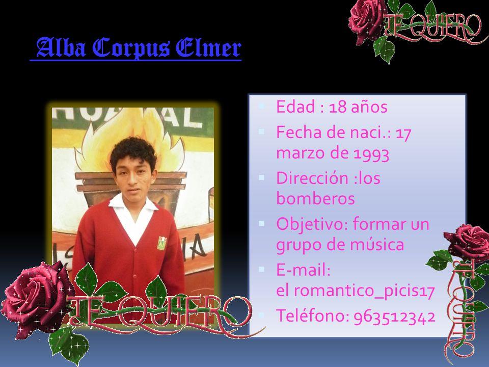 Alba Corpus Elmer Edad : 18 años Fecha de naci.: 17 marzo de 1993