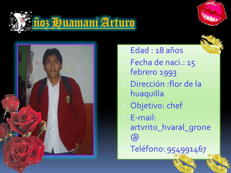 Muñoz Huamani Arturo Edad : 18 años Fecha de naci.: 15 febrero 1993