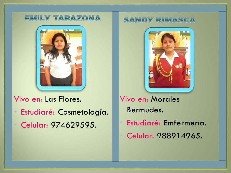Estudiaré: Cosmetología. Celular: 974629595.