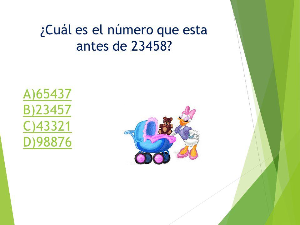 ¿Cuál es el número que esta antes de 23458