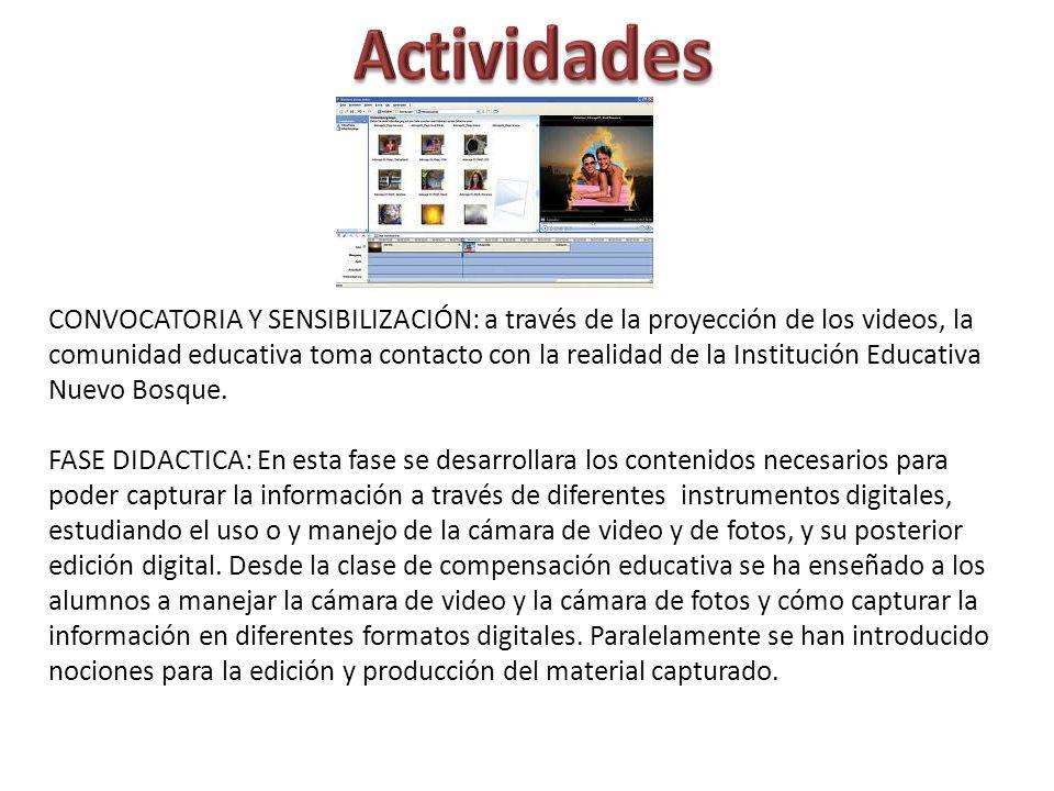 Actividades CONVOCATORIA Y SENSIBILIZACIÓN: a través de la proyección de los videos, la.