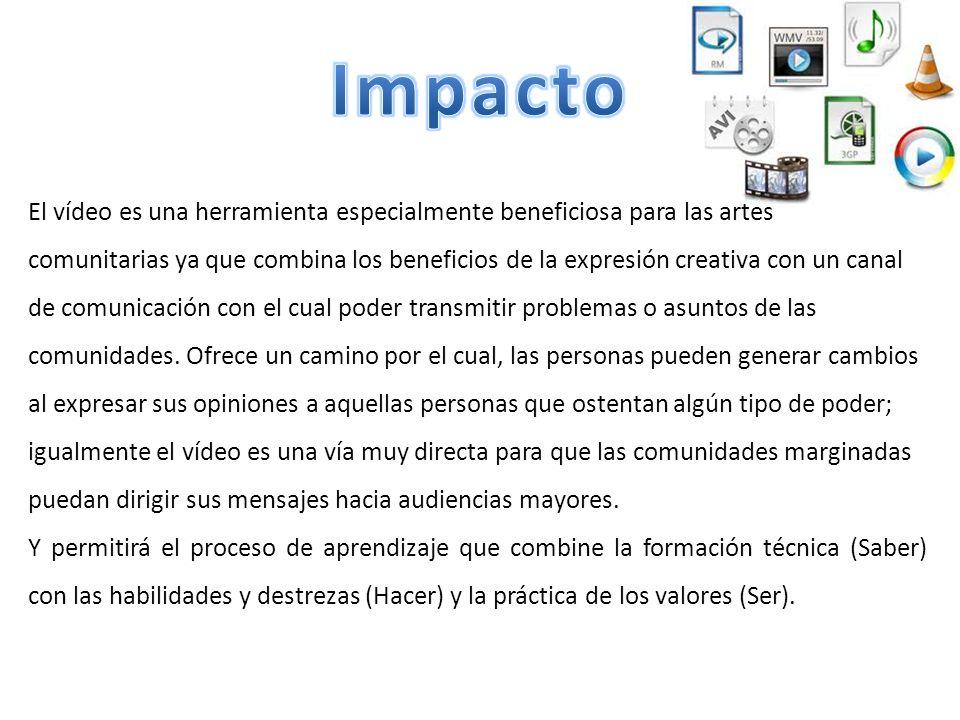 Impacto El vídeo es una herramienta especialmente beneficiosa para las artes.