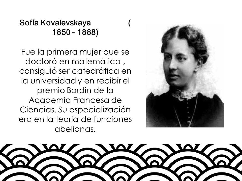 Sofía Kovalevskaya ( 1850 - 1888)