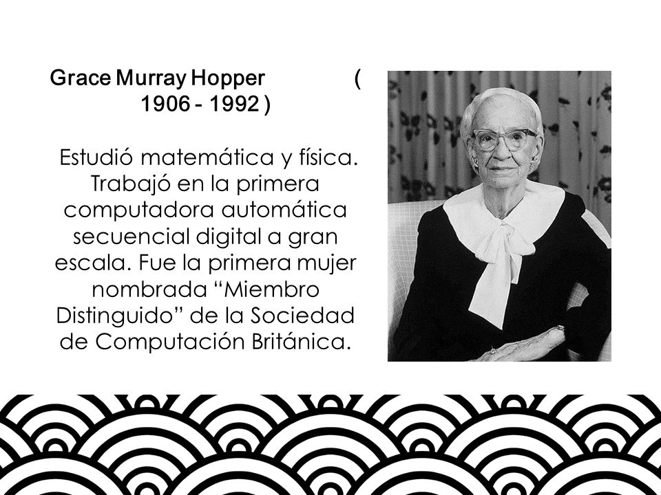 Grace Murray Hopper ( 1906 - 1992 )