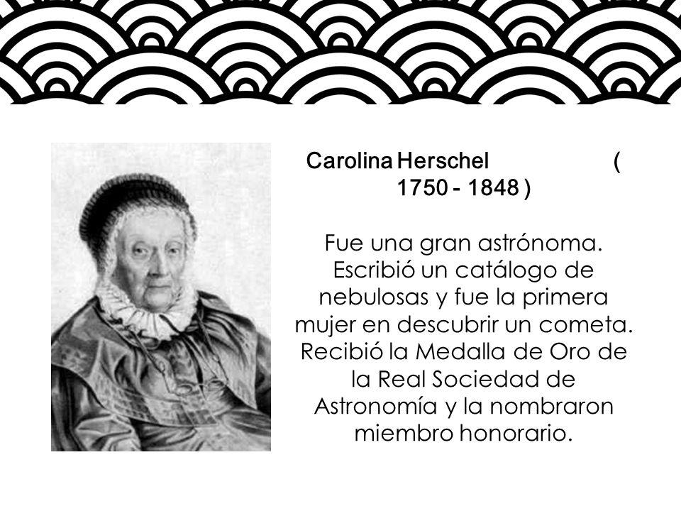 Carolina Herschel ( 1750 - 1848 )