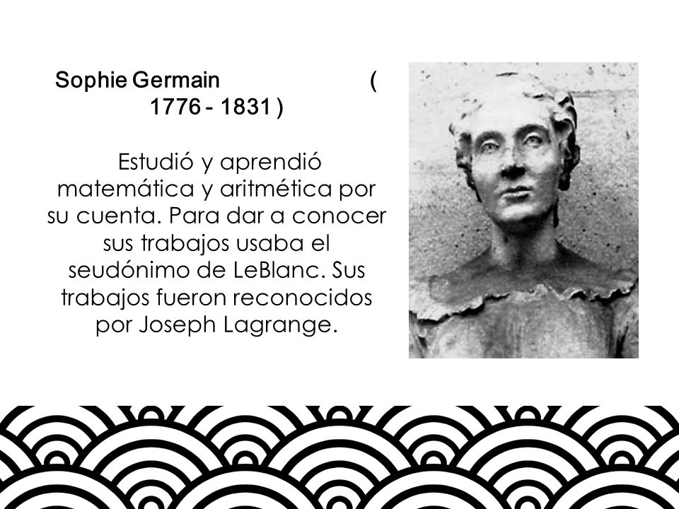 Sophie Germain ( 1776 - 1831 )