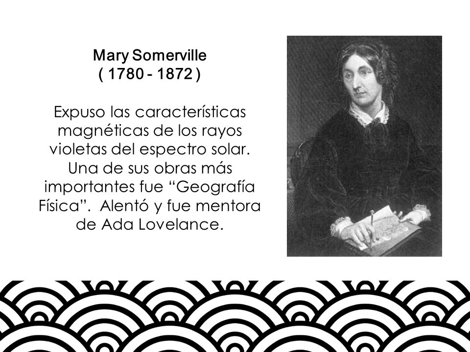 Mary Somerville ( 1780 - 1872 )