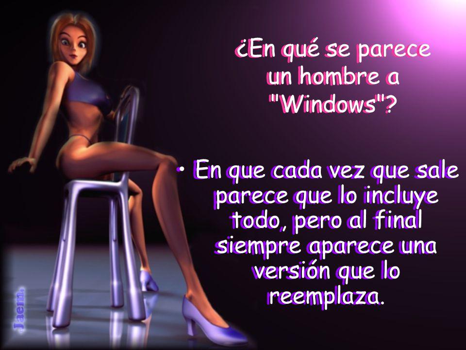¿En qué se parece un hombre a Windows