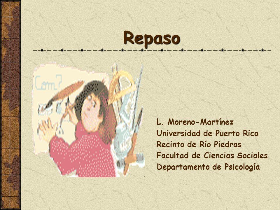 Repaso L. Moreno-Martínez Universidad de Puerto Rico