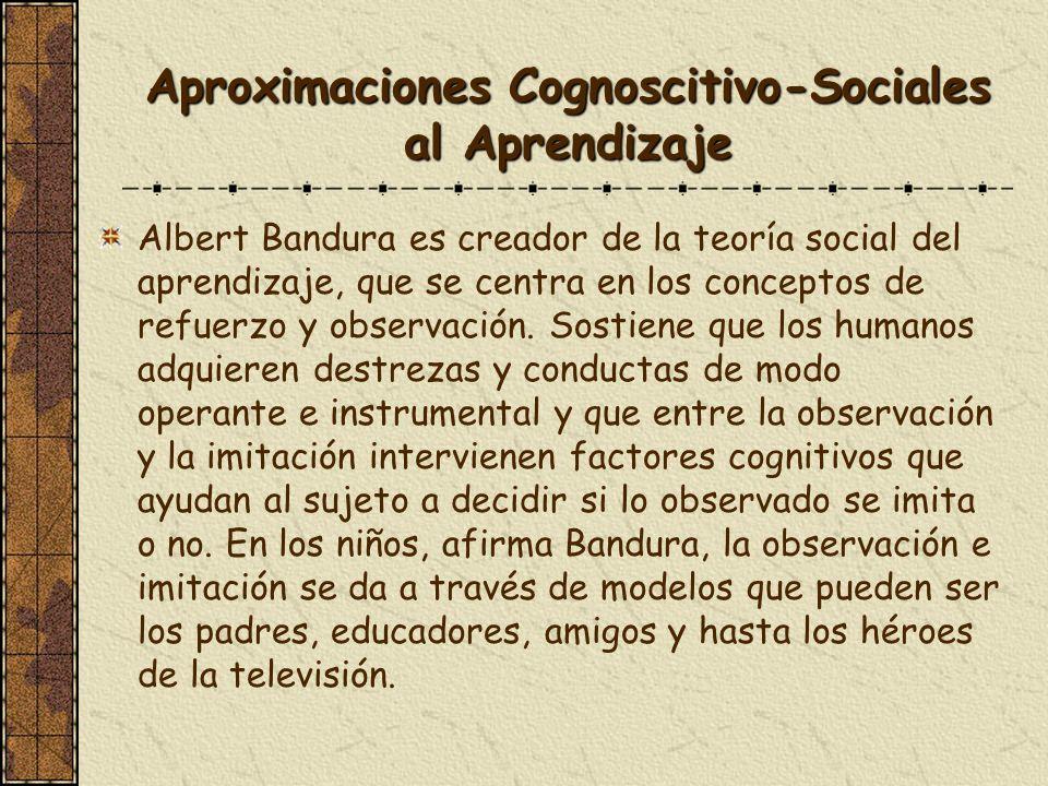Aproximaciones Cognoscitivo-Sociales al Aprendizaje