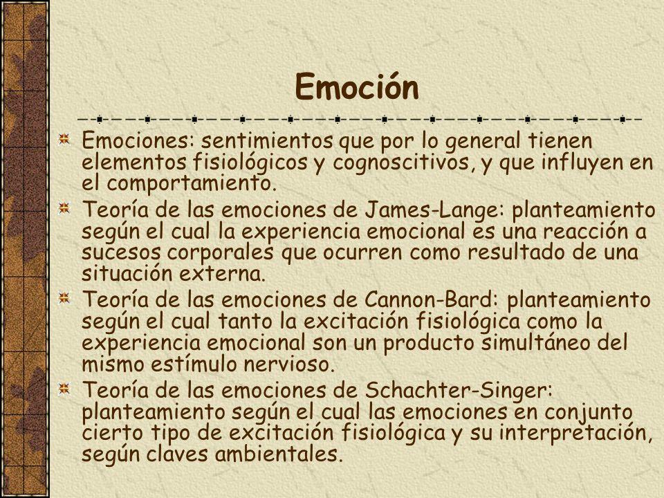Emoción Emociones: sentimientos que por lo general tienen elementos fisiológicos y cognoscitivos, y que influyen en el comportamiento.