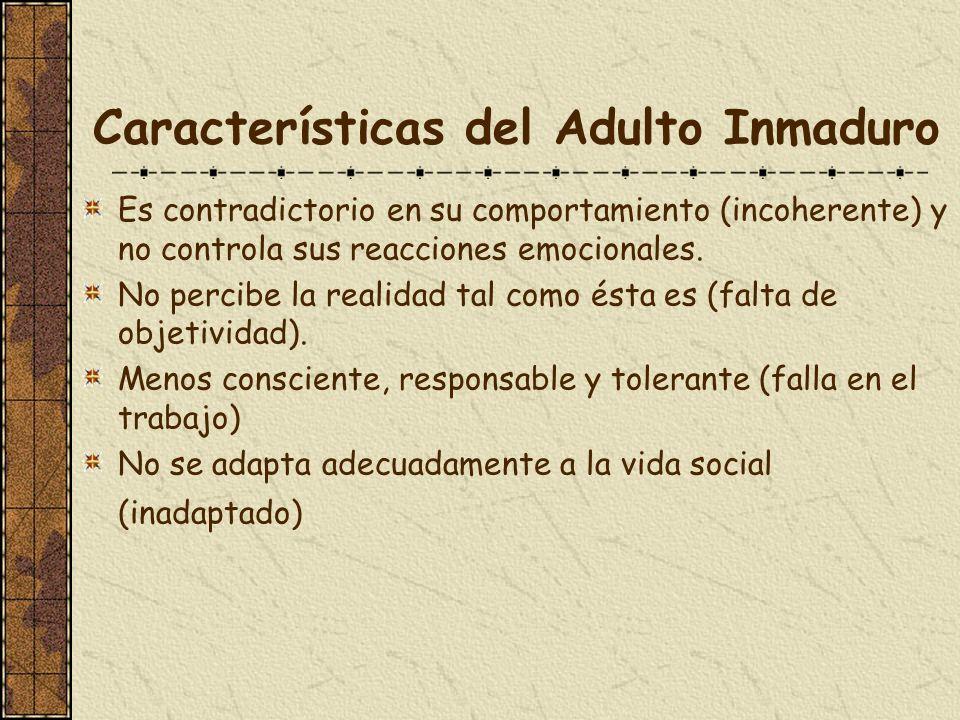 Características del Adulto Inmaduro
