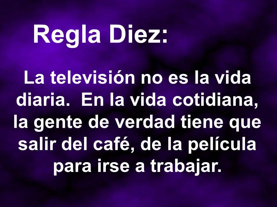 Regla Diez: