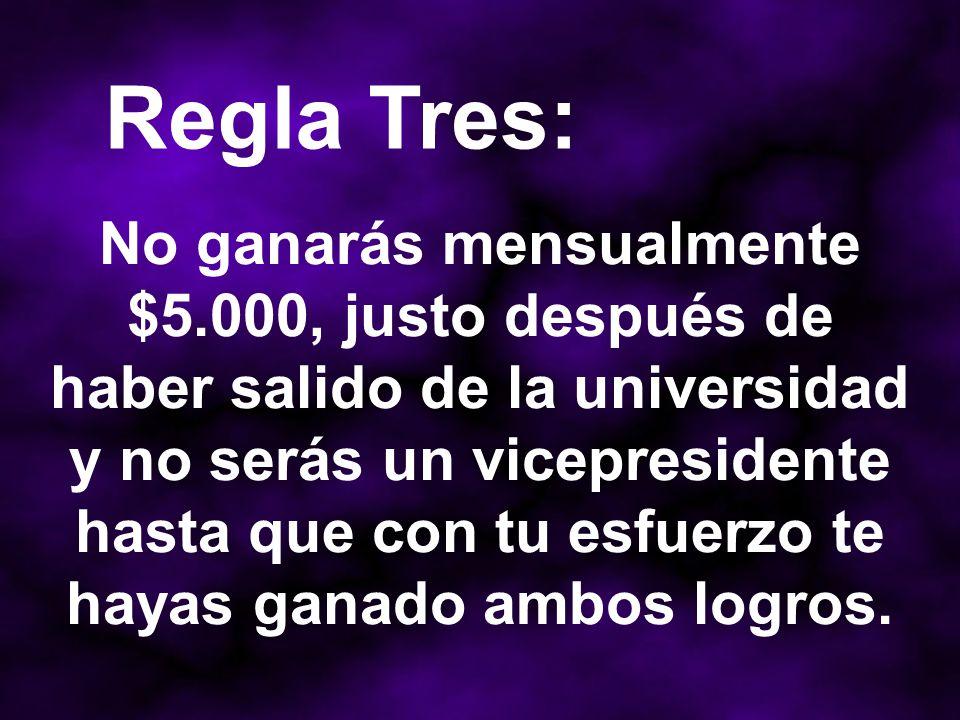 Regla Tres: