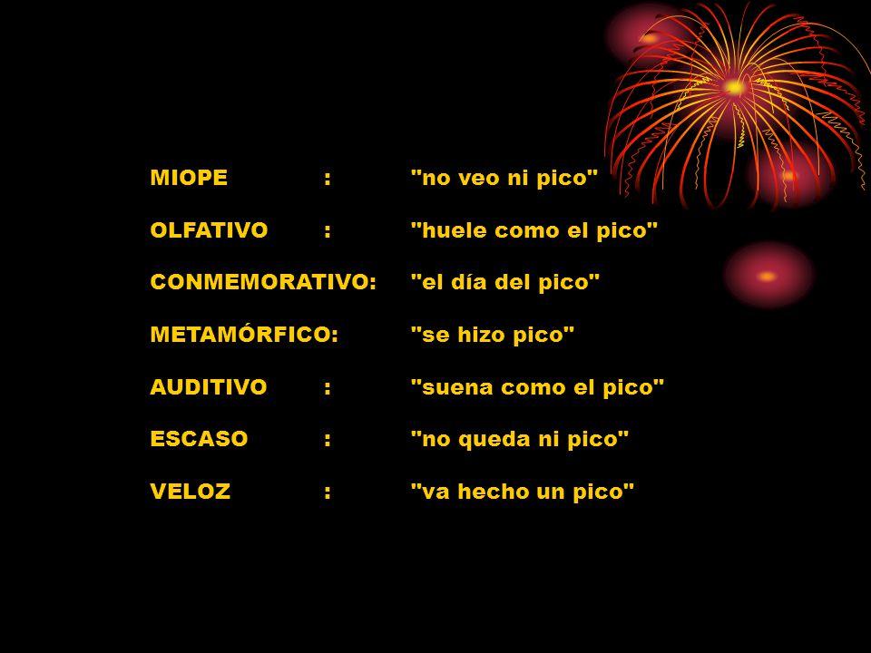MIOPE. :. no veo ni pico OLFATIVO. :