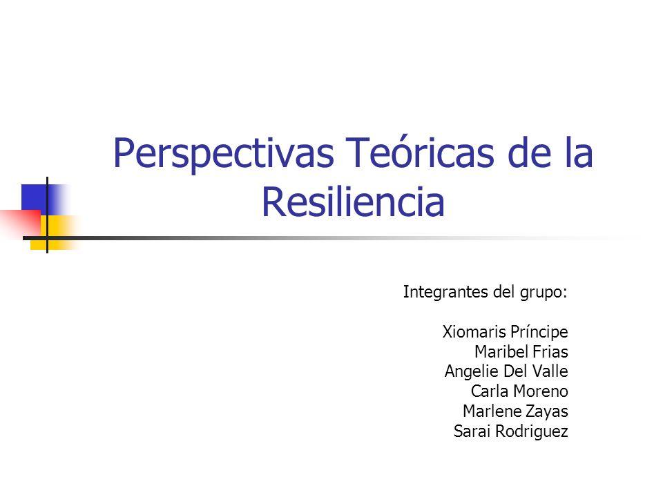 Perspectivas Teóricas de la Resiliencia