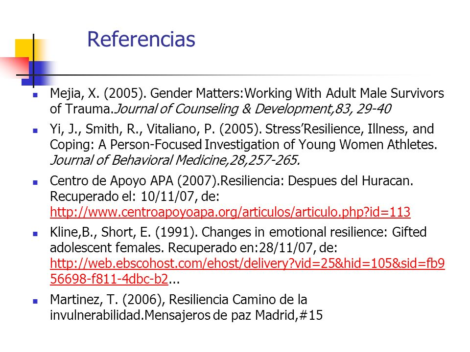 ReferenciasMejia, X. (2005). Gender Matters:Working With Adult Male Survivors of Trauma.Journal of Counseling & Development,83, 29-40.