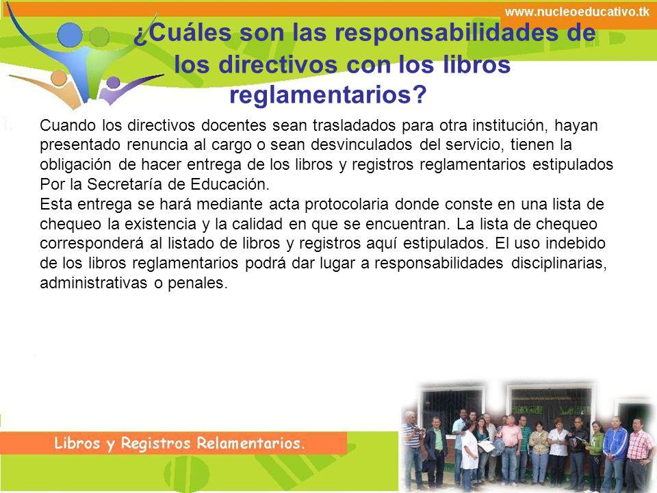 ¿Cuáles son las responsabilidades de los directivos con los libros reglamentarios