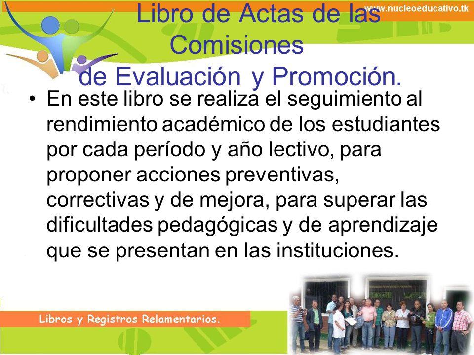 Libro de Actas de las Comisiones de Evaluación y Promoción.